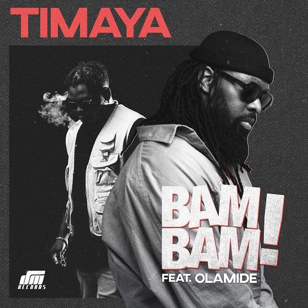 Download MP3: Timaya – Bam Bam ft. Olamide